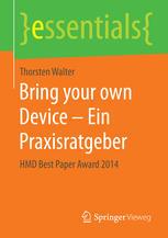 Bring your own Device – Ein Praxisratgeber: HMD Best Paper Award 2014