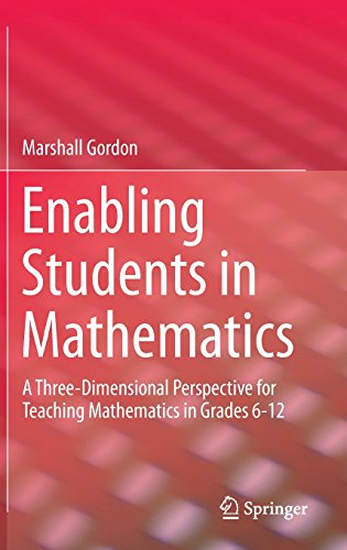 Enabling Students in Mathematics: A Three-Dimensional Perspective for Teaching Mathematics in Grades 6-12