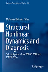 Structural Nonlinear Dynamics and Diagnosis: Selected papers from CSNDD 2012 and CSNDD 2014