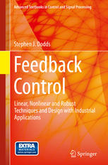 Feedback Control: Linear, Nonlinear and Robust Techniques and Design with Industrial Applications