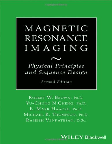Magnetic resonance imaging : physical principles and sequence design