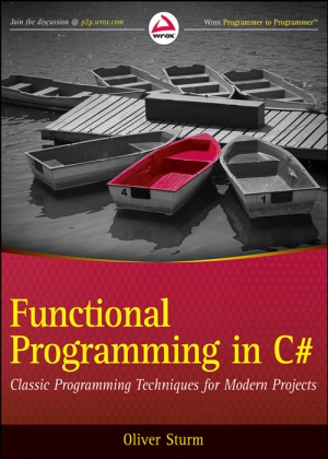 Functional Programming in C# Classic Programming Techniques for Modern Projects