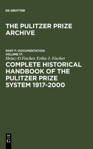 Complete Historical Handbook of the Pulitzer Prize System 1917-2000