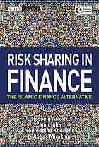 Risk sharing in finance: the Islamic finance alternative