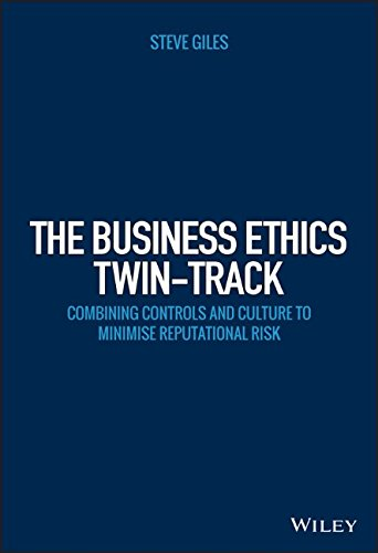 The business ethics twin-track : combining controls and culture to minimise reputational risk