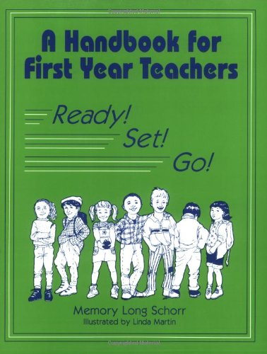 A Handbook for First Year Teachers: Ready! Set! Go!