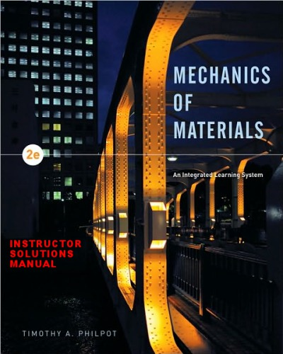 Mechanics of Materials: An Integrated Learning System - Intructor Solutions manual