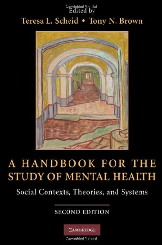 A Handbook for the Study of Mental Health: Social Contexts, Theories, and Systems - 2nd edition