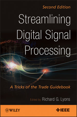 Streamlining Digital Signal Processing: A Tricks of the Trade Guidebook, Second Edition