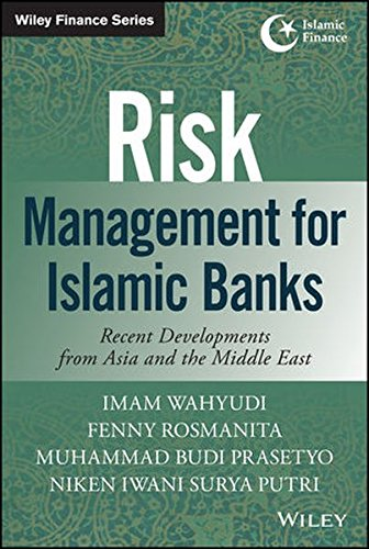 Risk management for Islamic banks : recent developments from Asia and the Middle East