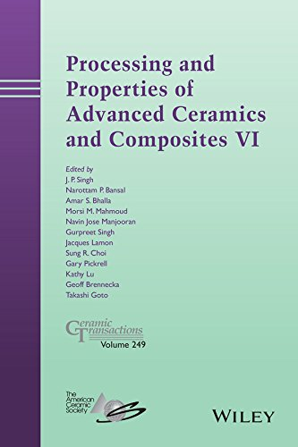 Processing and Properties of Advanced Ceramics and Composites VI: Ceramic Transactions