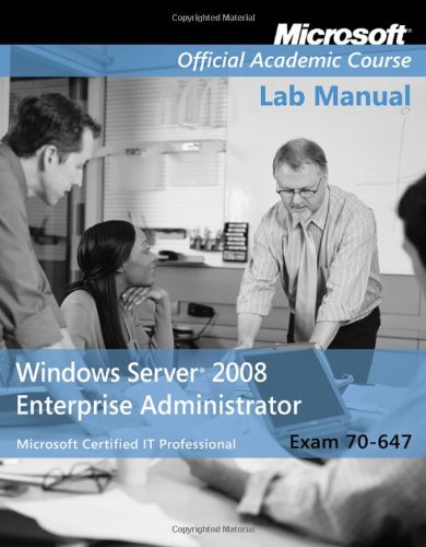 Exam 70-647 Windows Server 2008 Enterprise Administrator Lab Manual