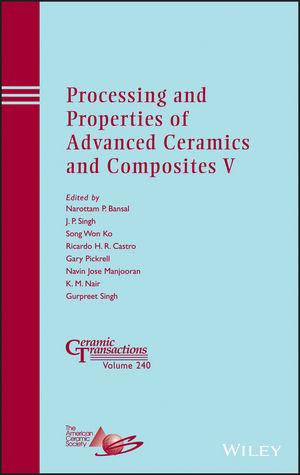 Processing and Properties of Advanced Ceramics and Composites V: Ceramic Transactions, Volume 240