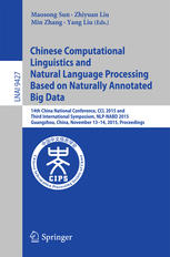 Chinese Computational Linguistics and Natural Language Processing Based on Naturally Annotated Big Data: 14th China National Conference, CCL 2015 and
