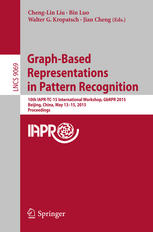 Graph-Based Representations in Pattern Recognition: 10th IAPR-TC-15 International Workshop, GbRPR 2015, Beijing, China, May 13-15, 2015. Proceedings