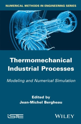 Thermo-Mechanical Industrial Processes: Modeling and Numerical Simulation