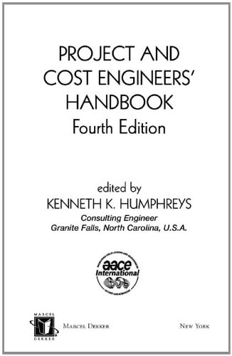 Project and Cost Engineers Handbook, Fourth Edition (Cost Engineering)