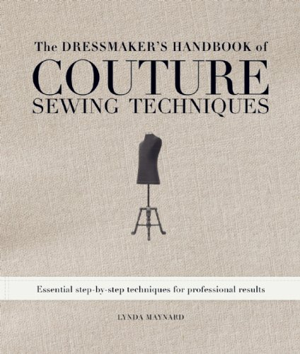 The Dressmakers Handbook of Couture Sewing Techniques: Essential Step-by-Step Techniques for Professional Results