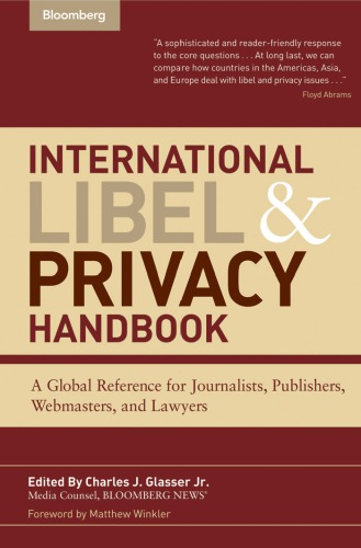 International Libel and Privacy Handbook: A Global Reference for Journalists, Publishers, Webmasters, and Lawyers