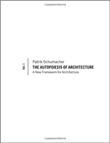 The Autopoiesis of Architecture: A New Framework for Architecture