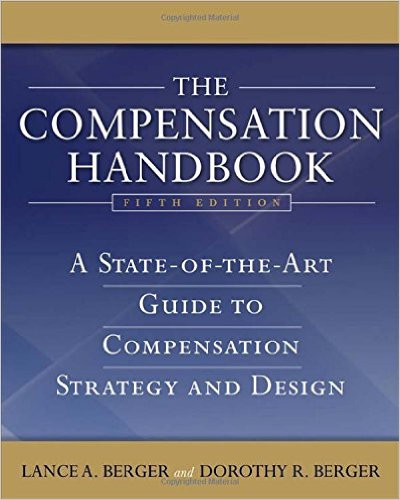 The Compensation Handbook. A State-of-the-Art Guide to Compensation Strategy and Design