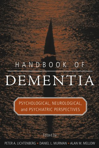 HANDBOOK OF DEMENTIA Psychological, Neurological,and Psychiatric Perspectives