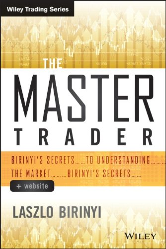 The Master Trader: Birinyis Secrets to Understanding the Market