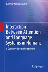 Interaction Between Attention and Language Systems in Humans: A Cognitive Science Perspective