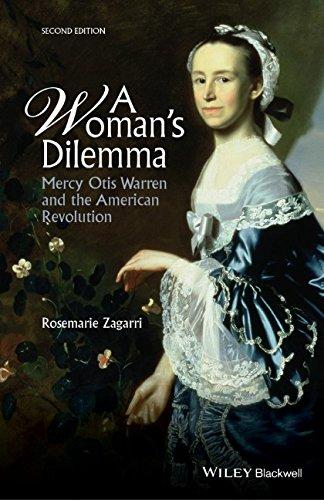 A Womans Dilemma: Mercy Otis Warren and the American Revolution