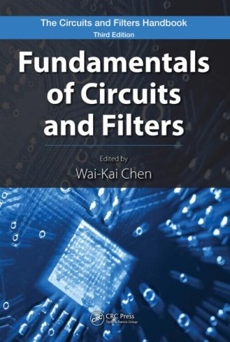 Fundamentals of Circuits and Filters (The Circuits and Filters Handbook, 3rd Edition)