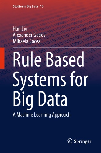 Rule Based Systems for Big Data: A Machine Learning Approach