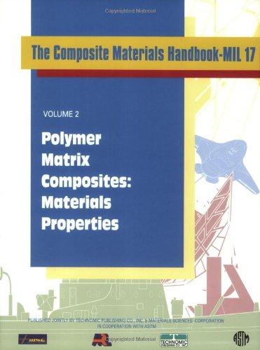 Composite Materials Handbook-MIL 17: Polymer Matrix Composites: Materials Properties