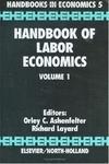 Handbook Of Labor Economics, Vol. 1