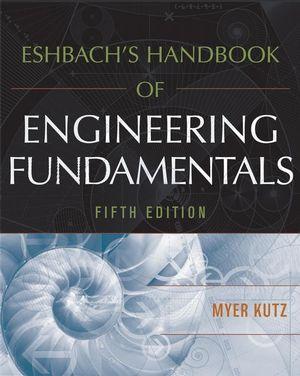 Eshbachs Handbook of Engineering Fundamentals, Fifth Edition