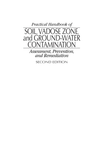 Practical handbook of soil, vadose zone, and ground-water contamination : assessment, prevention, and remediation