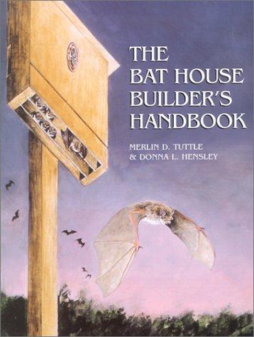 Bat House Builders Handbook