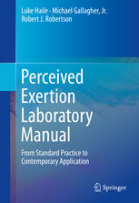 Perceived Exertion Laboratory Manual: From Standard Practice to Contemporary Application