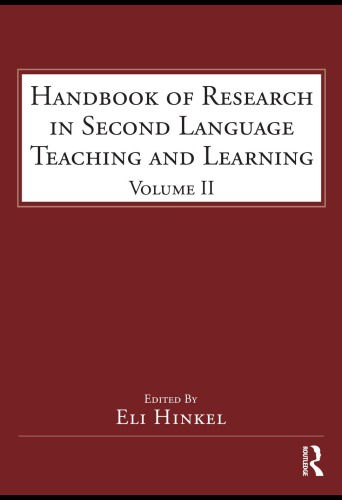 Handbook of Research in Second Language Teaching and Learning: Volume 2 (ESL & Applied Linguistics Professional Series)
