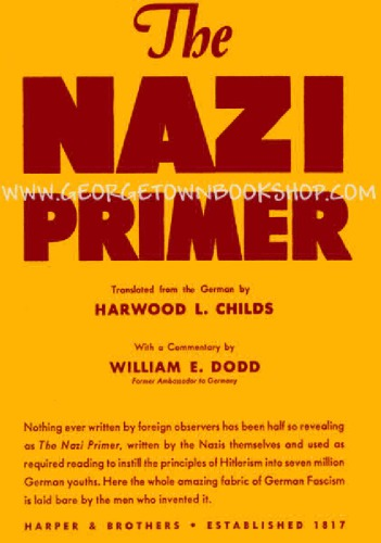 The Nazi primer; official handbook for schooling the Hitler youth