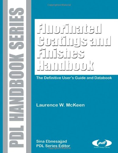 Fluorinated Coatings and Finishes Handbook: The Definitive Users Guide