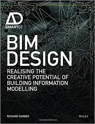 BIM design : realising the creative potential of building information modelling