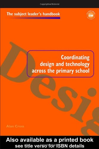 Coordinating Design and Technology Across the Primary School (Subject Leaders Handbooks)