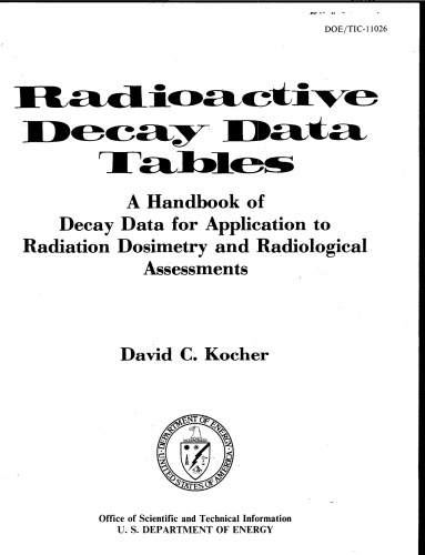 Radioactive decay data tables : a handbook of decay data for application to radiation dosimetry and radiological assesments