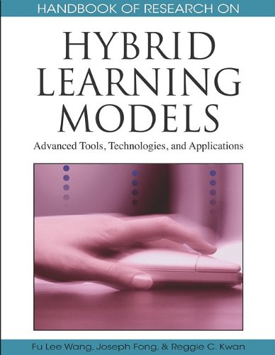 Handbook of Research on Hybrid Learning Models: Advanced Tools, Technologies, and Applications (Handbook of Research On...)
