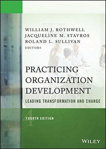 Practicing Organization Development: Leading Transformation and Change