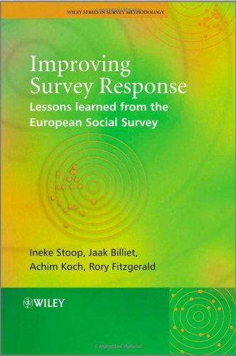 Improving Survey Response: Lessons Learned from the European Social Survey (Wiley Series in Survey Methodology)