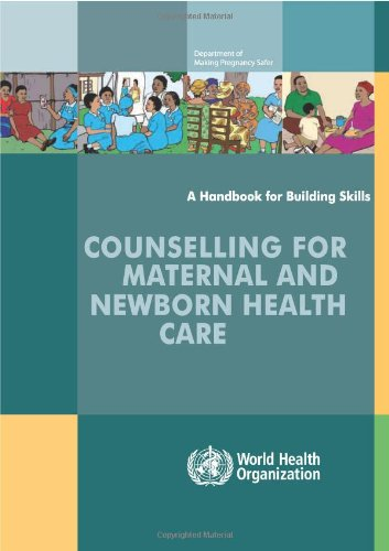 Counselling for Maternal and Newborn Health Care: A Handbook for Building Skills