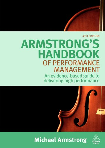 Armstrongs Handbook of Performance Management: An Evidence-Based Guide to Delivering High Performance, Fourth Edition