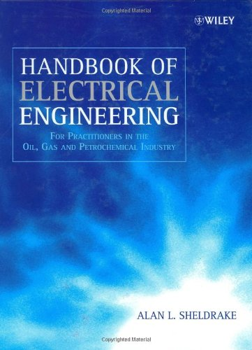 Handbook of electrical engineering: for practitioners in the oil, gas, and petrochemical industry