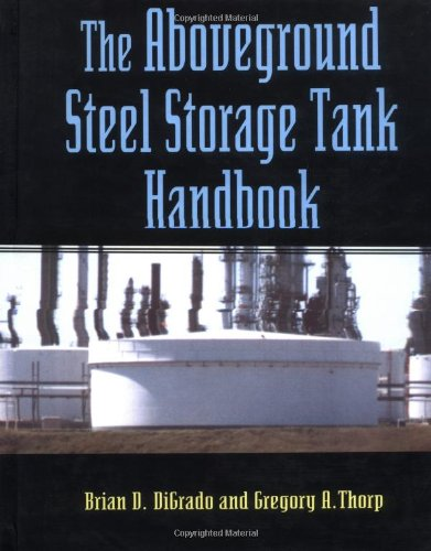 The Aboveground Steel Storage Tank Handbook (Industrial Health & Safety)